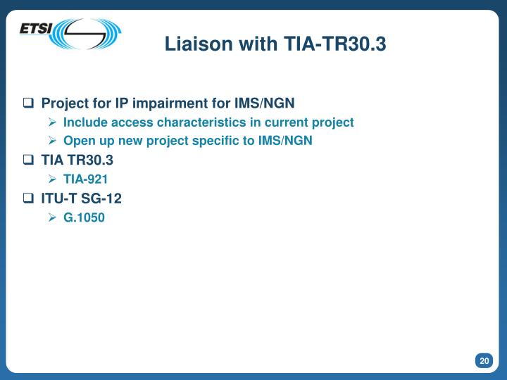 Liaison with TIA-TR30.3