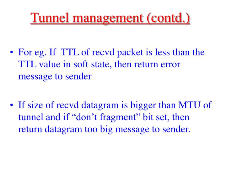Tunnel management (contd.)