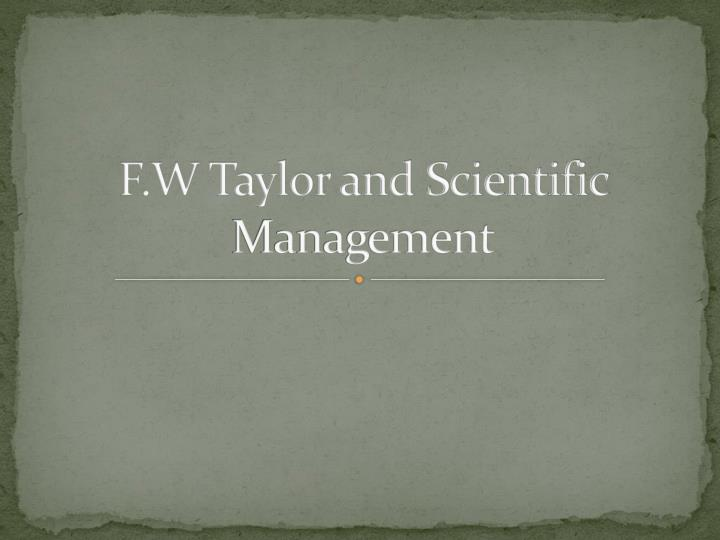 F w taylor and scientific management