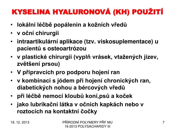 KYSELINA HYALURONOVÁ (KH)