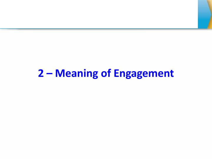 2 – Meaning of Engagement