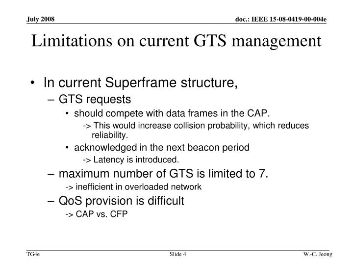 Limitations on current GTS management