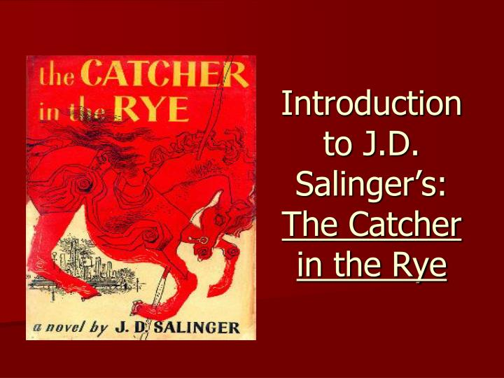 the catcher in the rye by salinger holdens view of the world