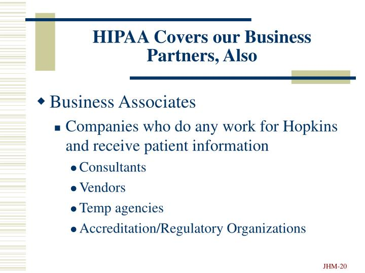 HIPAA Covers our Business Partners, Also