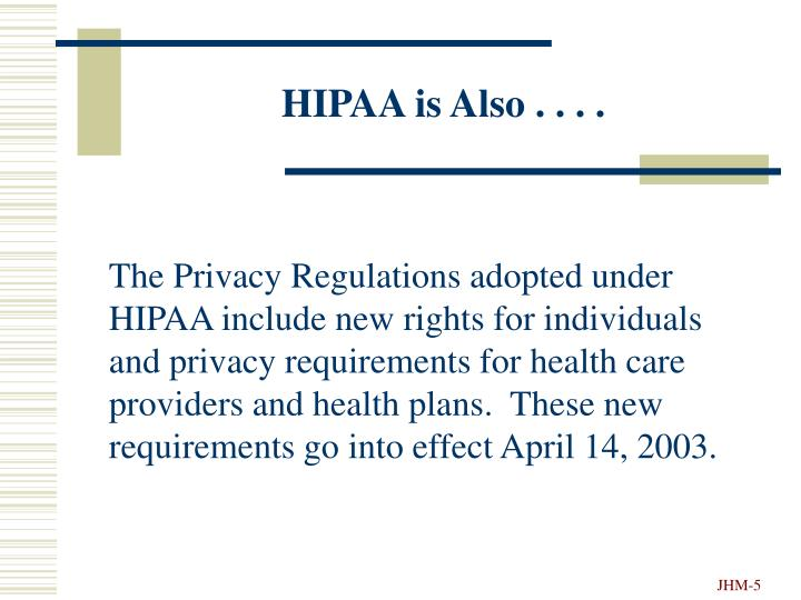 HIPAA is Also . . . .