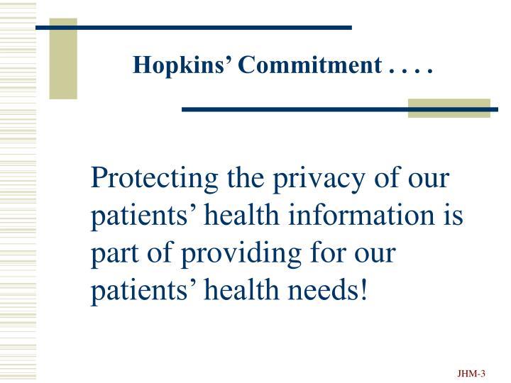 Hopkins' Commitment . . . .