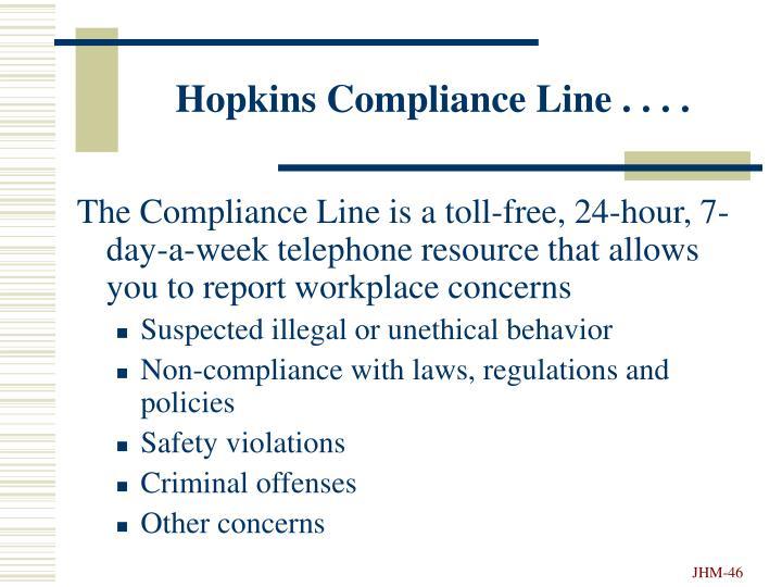 Hopkins Compliance Line . . . .