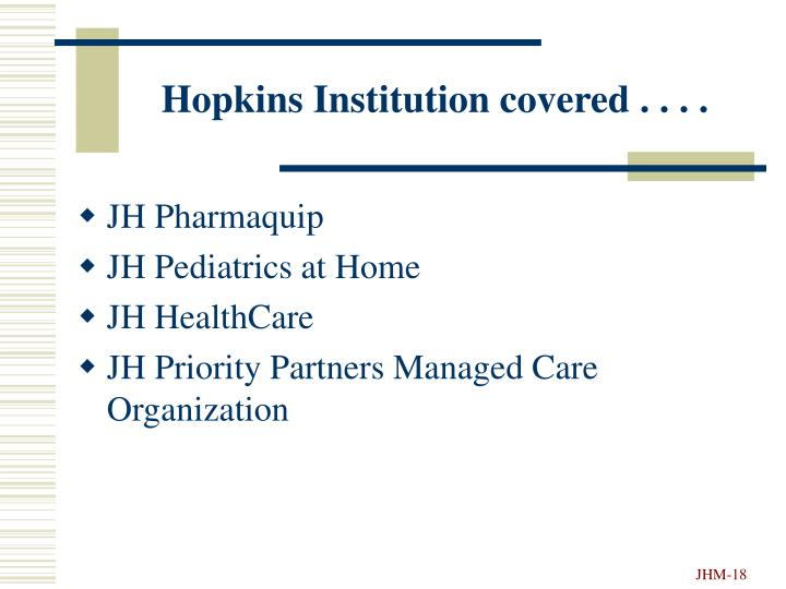 Hopkins Institution covered . . . .