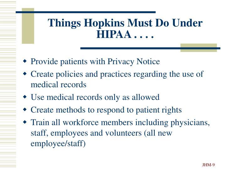 Things Hopkins Must Do Under HIPAA . . . .