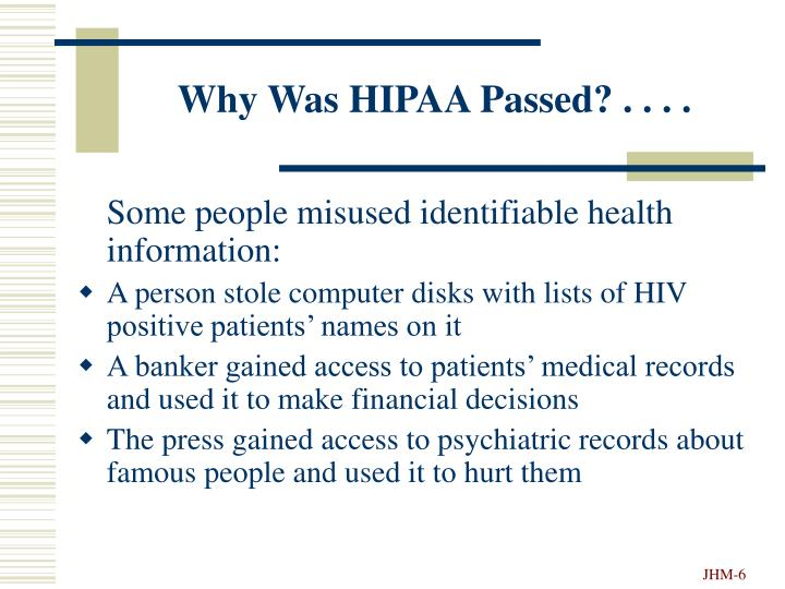 Why Was HIPAA Passed? . . . .