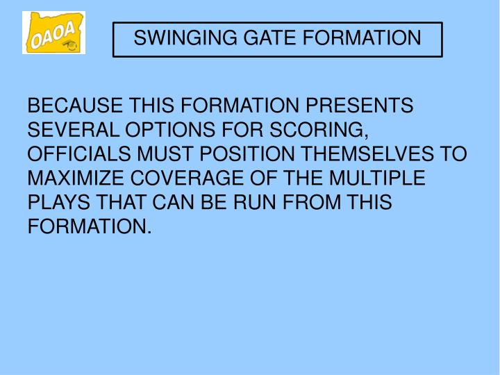 SWINGING GATE FORMATION