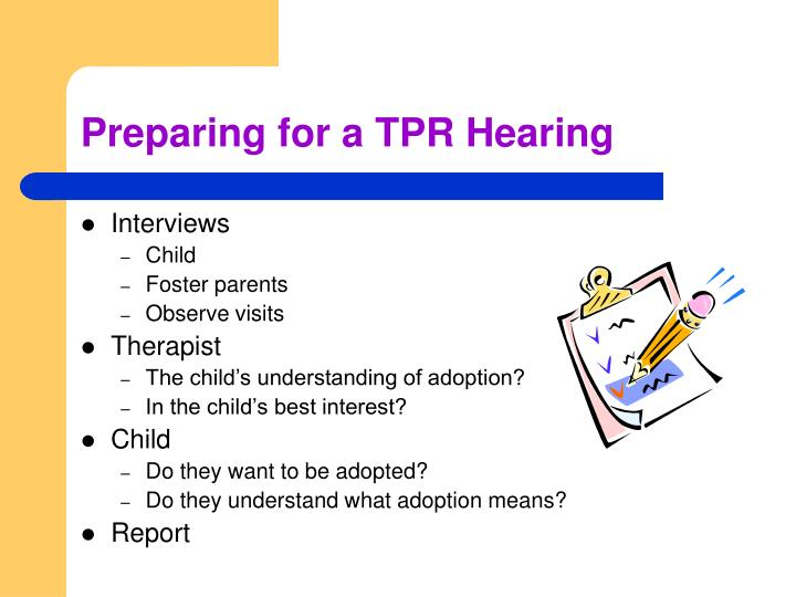 Preparing for a TPR Hearing