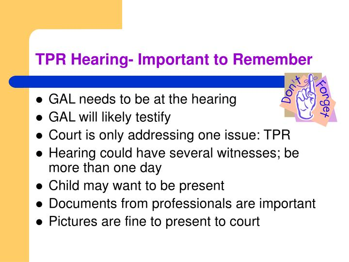 TPR Hearing- Important to Remember