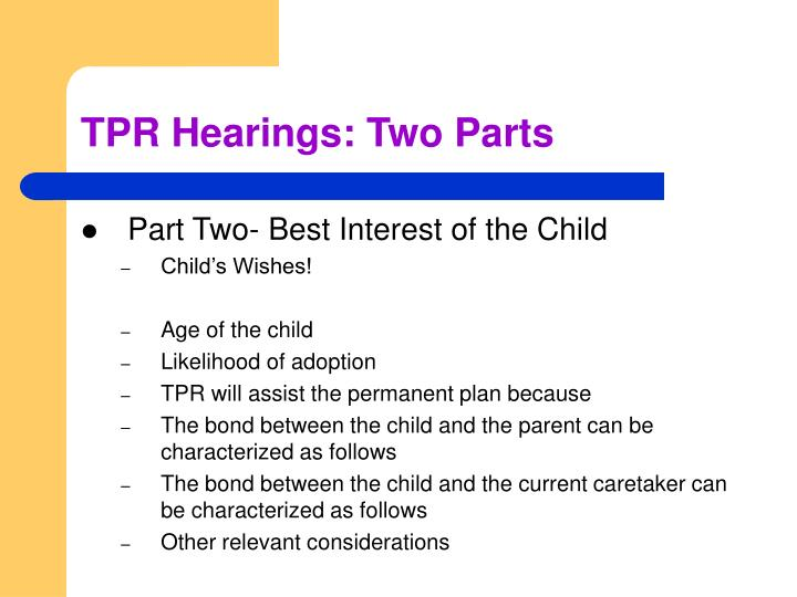 TPR Hearings: Two Parts
