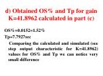 d obtained os and tp for gain k 41 8962 calculated in part c