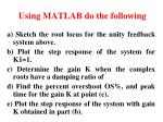 using matlab do the following1