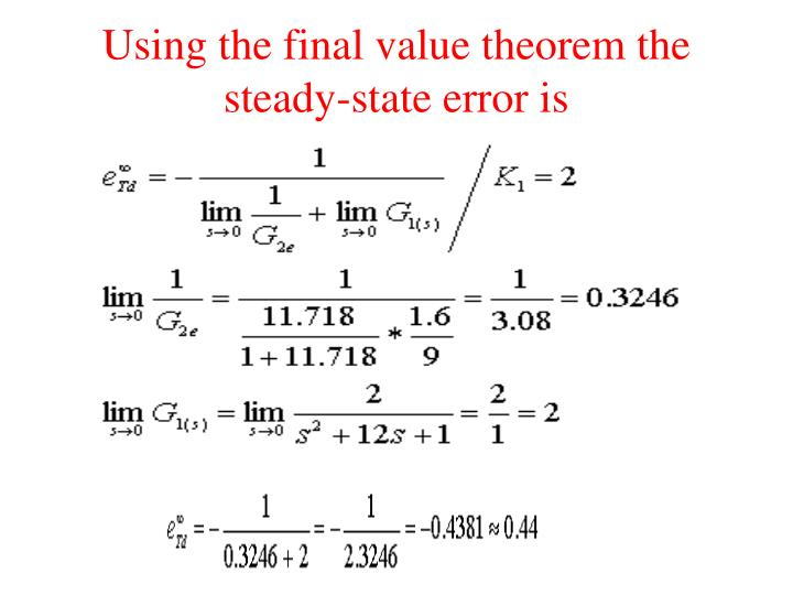 Using the final value theorem the steady-state error is