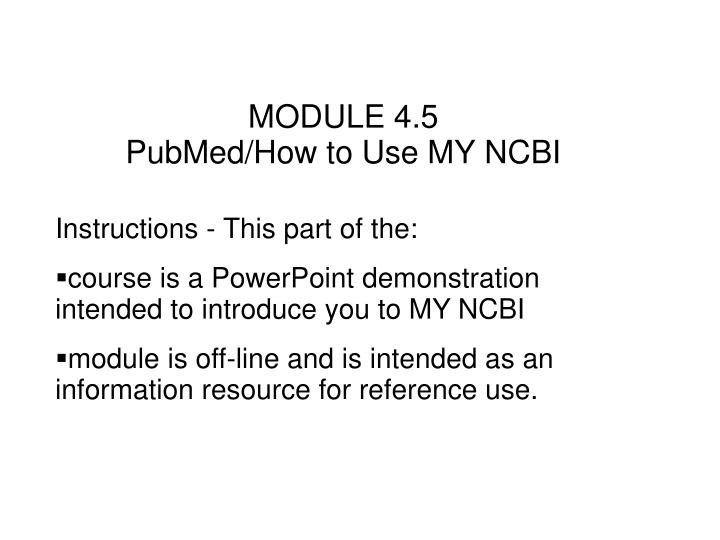Module 4 5 pubmed how to use my ncbi