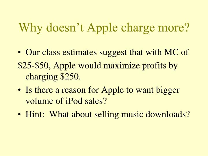 Why doesn't Apple charge more?