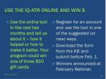 use the iq atr online and win