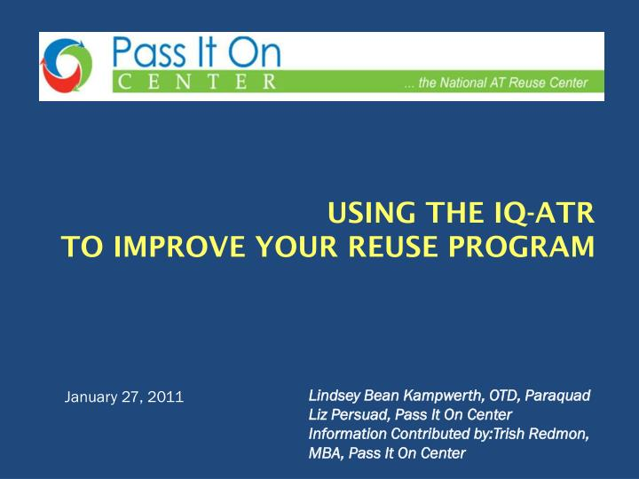 Using the iq atr to improve your reuse program