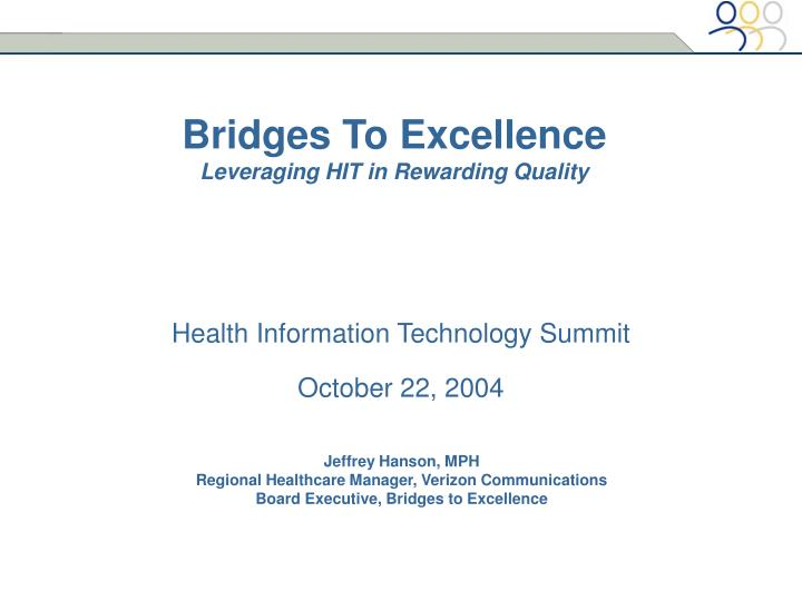 Bridges to excellence leveraging hit in rewarding quality