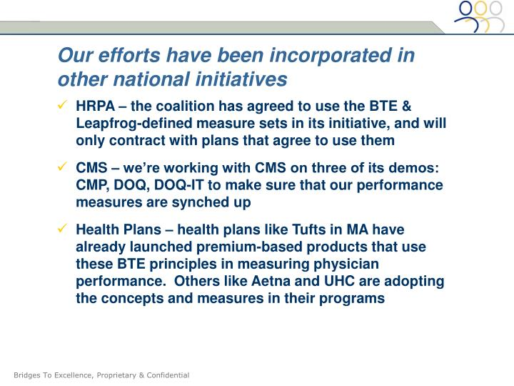 Our efforts have been incorporated in other national initiatives
