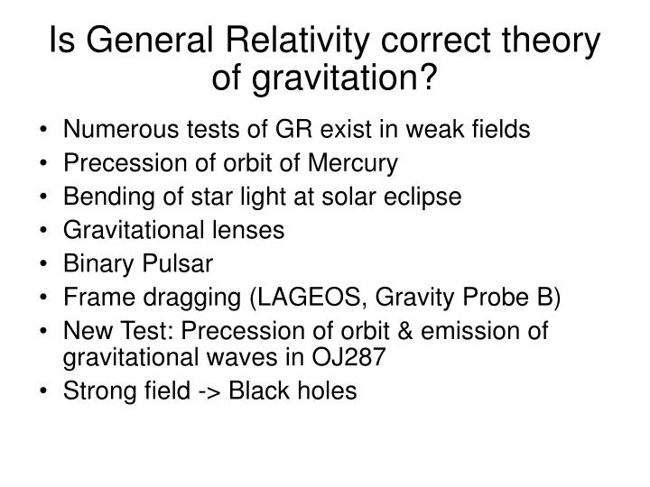 Is general relativity correct theory of gravitation