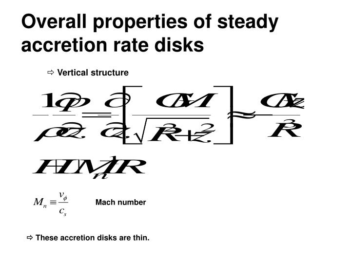 Overall properties of steady accretion rate disks