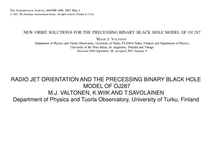 RADIO JET ORIENTATION AND THE PRECESSING BINARY BLACK HOLE