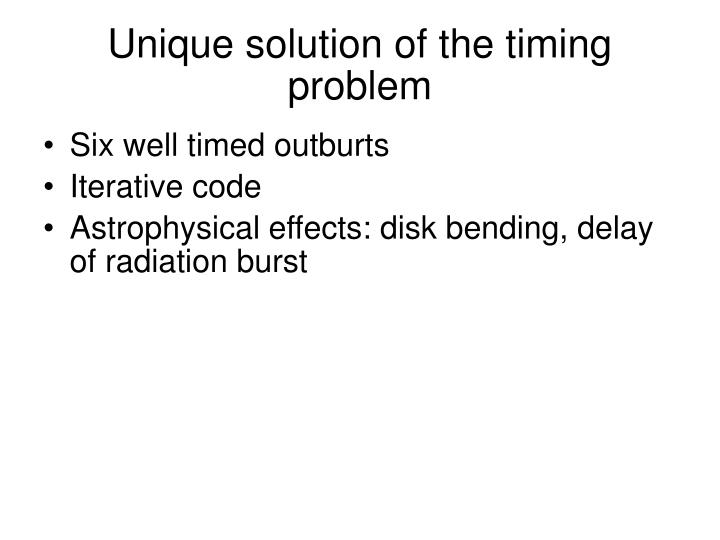 Unique solution of the timing problem