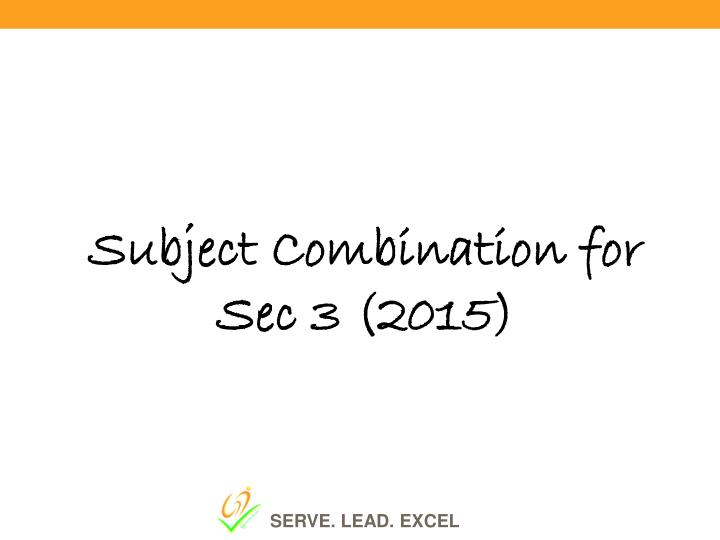 Subject Combination for Sec 3 (2015)