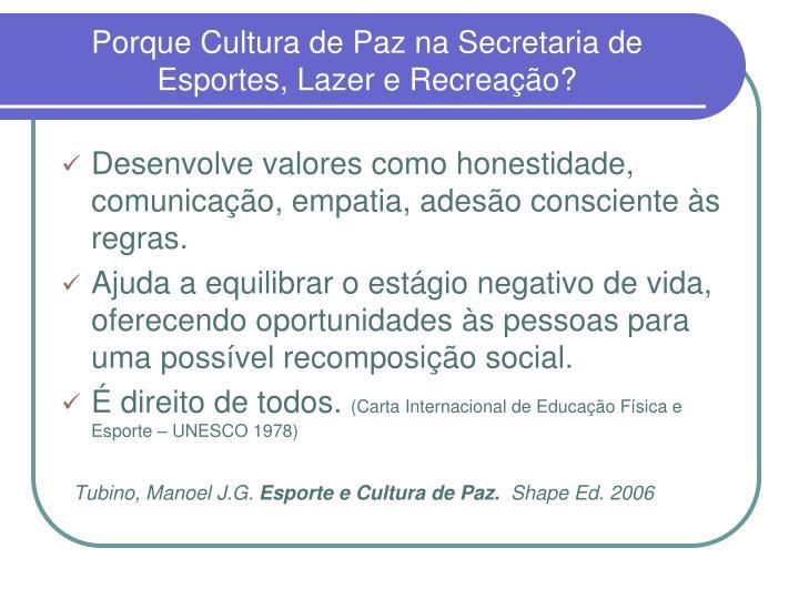 Porque Cultura de Paz na Secretaria de Esportes, Lazer e Recreação?