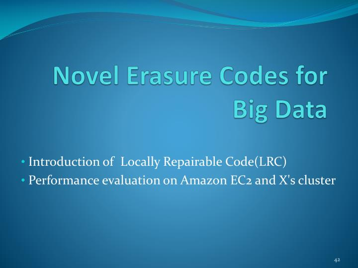 Novel Erasure Codes for Big Data
