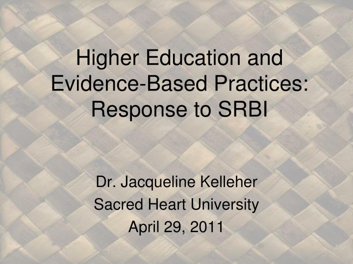 Higher education and evidence based practices response to srbi