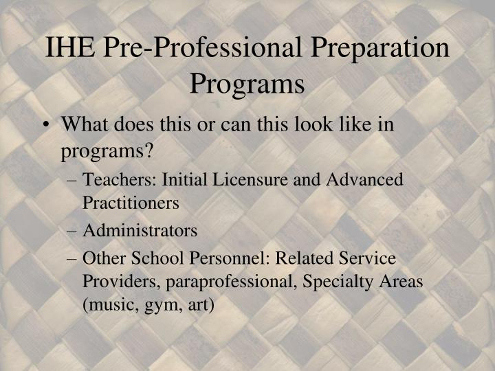 IHE Pre-Professional Preparation Programs