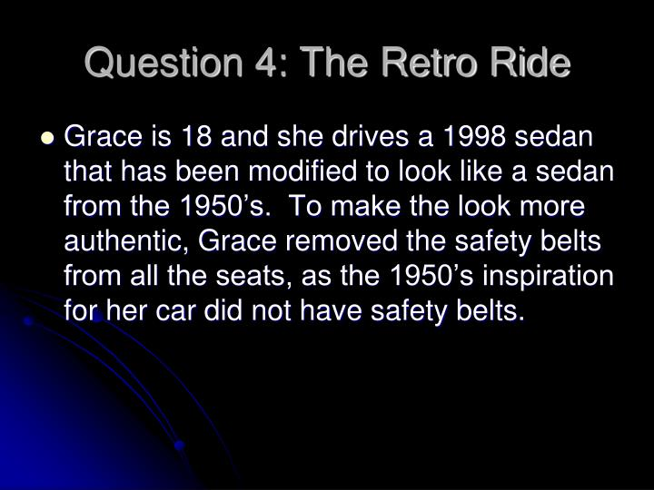 Question 4: The Retro Ride
