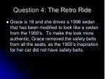 question 4 the retro ride1