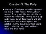 question 5 the party1