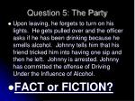 question 5 the party2