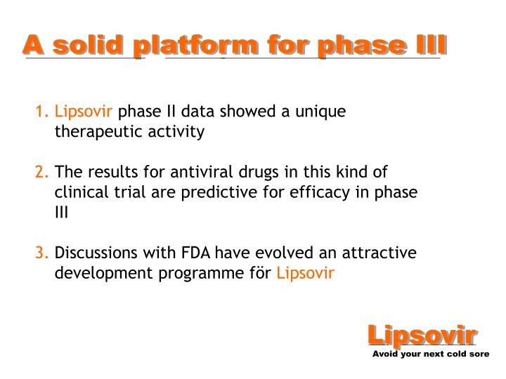 A solid platform for phase III