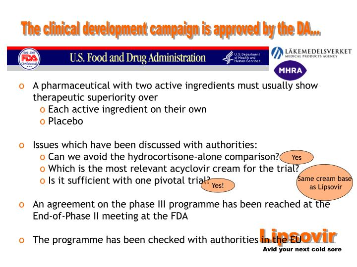 The clinical development campaign is approved by the DA...