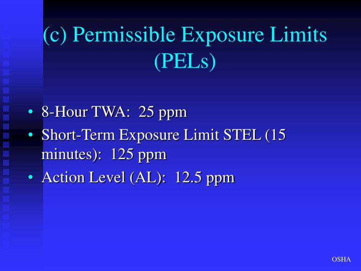 (c) Permissible Exposure Limits                                           (PELs)