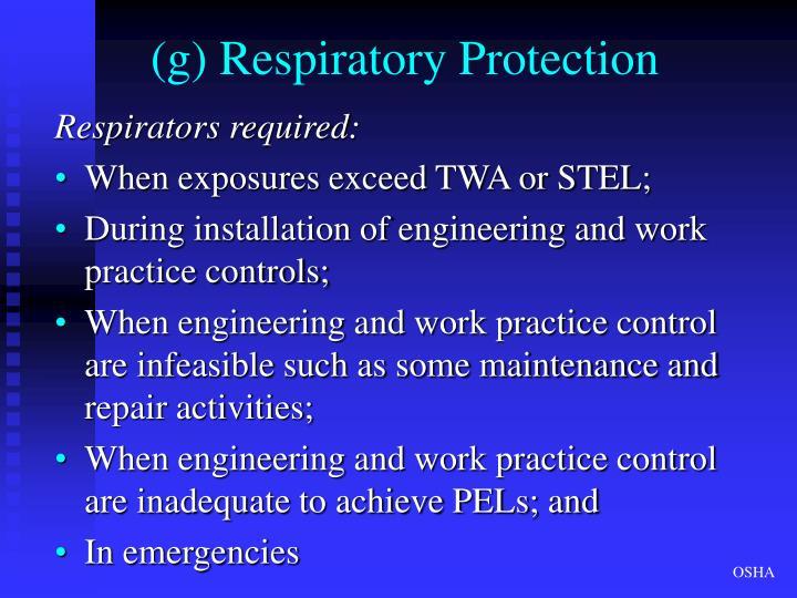 (g) Respiratory Protection