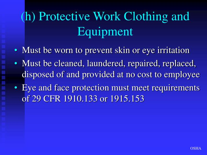 (h) Protective Work Clothing and Equipment