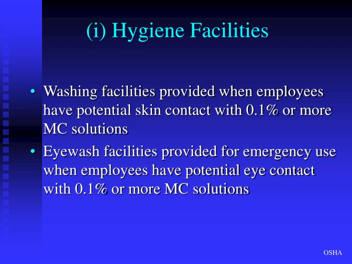 (i) Hygiene Facilities