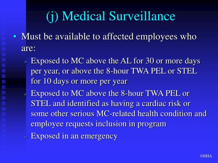 (j) Medical Surveillance