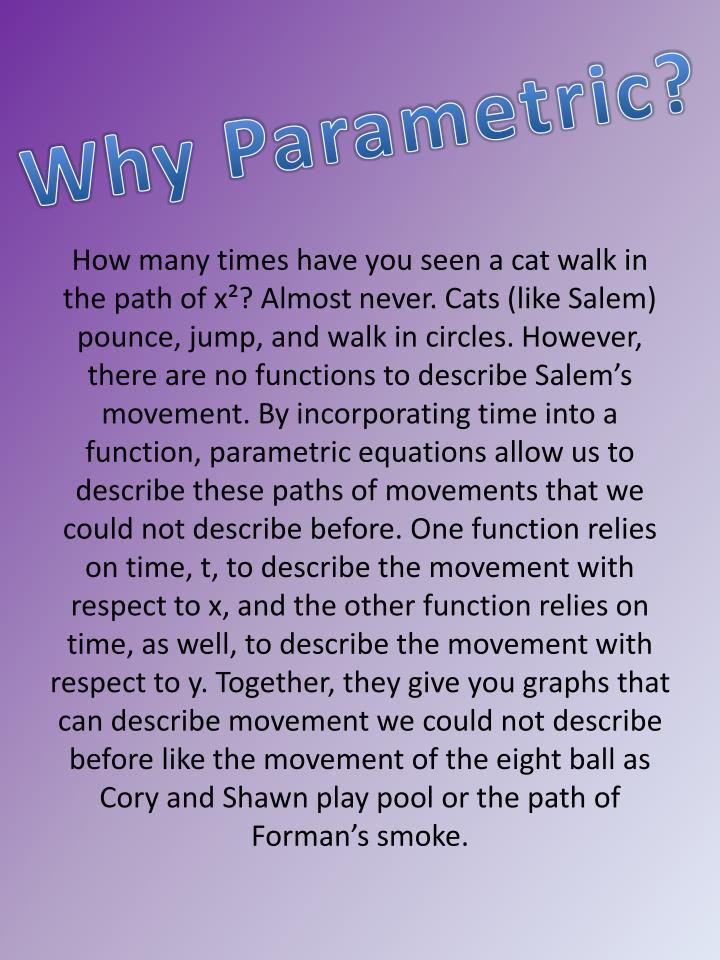 Why Parametric?