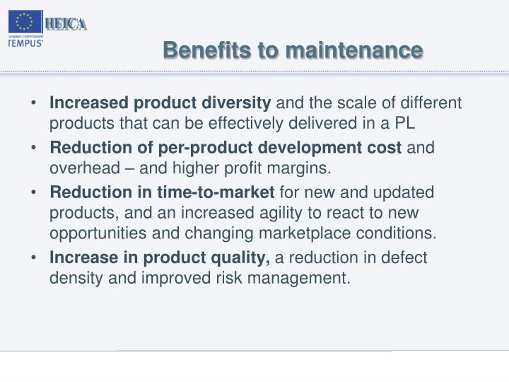 Benefits to maintenance