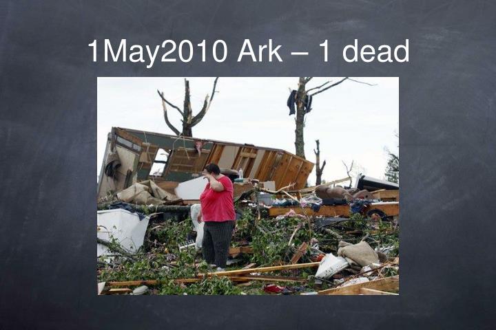 1May2010 Ark – 1 dead